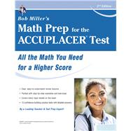Accuplacer - Bob Miller's Math Prep for the College Placement Test by Miller, Bob, 9780738612119