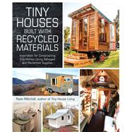 Tiny Houses Built With Recycled Materials by Mitchell, Ryan, 9781440592119