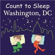 Count To Sleep Washington D.C. by Gamble, Adam; Jasper, Mark; Veno, Joe, 9781602192119