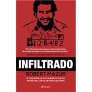 Infiltrado / The Infiltrator by Mazur, Robert, 9786070732119