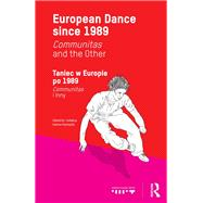 European Dance since 1989: Communitas and the Other by Szymajda; Joanna, 9780415832120