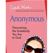 Anonymous - Women's Bible Study Participant Book: Discovering the Somebody You Are to God, A Bible Study by Wood, Cindi, 9781426792120