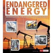 Endangered Energy: Investigating the Scarcity of Fossil Fuels by Iyer, Rani, 9781491422120