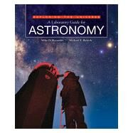 Exploring the Universe A Laboratory Guide for Astronomy by Mike D.  Reynolds; Michael E.  Bakich, 9781617312120