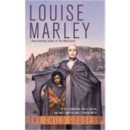 The Child Goddess by Marley, Louise, 9780441012121