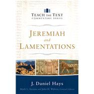Jeremiah and Lamentations by Hays, J. Daniel; Strauss, Mark L.; Walton, John H.; Harney, Kevin; Harney, Sherry, 9780801092121