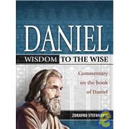 Daniel : Wisdom for the Wise: Commentary on the Book of Daniel at Biggerbooks.com