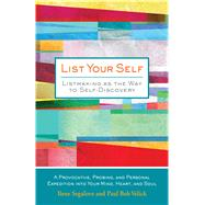 List Your Self Listmaking as the Way to Self-Discovery by Segalove, Ilene; Velick, Paul Bob, 9781449482121