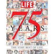 LIFE 75 Years by Editors of Life, 9781603202121