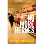 No More Heroes by Thompson, Stephen, 9781909762121