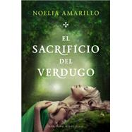 El sacrificio del verdugo / The Sacrifice of the Executioner by Amarillo, Noelia, 9788415952121