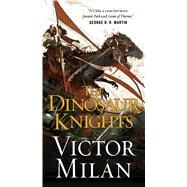 The Dinosaur Knights by Milán, Victor, 9780765382122