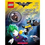 Chaos in Gotham City (The LEGO Batman Movie: Activity Book with Minfigure) by Ameet Studio, 9781338112122