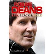 Robbie Deans: Red, Black and Gold by Mcilraith, Matt, 9781927262122
