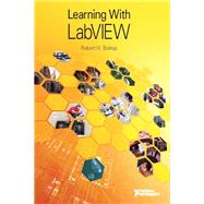 Learning with LabVIEW by Bishop, Robert H., 9780134022123