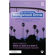 Hollywood Drive: What it Takes to Break in, Hang in & Make it in the Entertainment Industry by Honthaner,Eve Light, 9781138292123