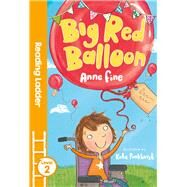 Big Red Balloon by Fine, Anne; Pankhurst, Kate, 9781405282123