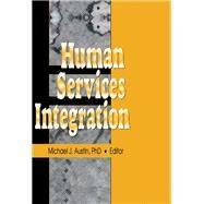 Human Services Integration by Austin; Michael J, 9781138972124