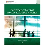 Employment Law for Human Resource Practice by Walsh, David J., 9781305112124