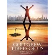 God Grew Tired of Us by DAU, JOHN BULSWEENEY, MICHAEL S., 9781426202124