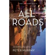 All Roads by Murphy, Peter, 9781611882124