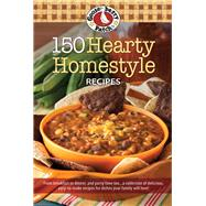 150 Hearty Homestyle Recipes by Gooseberry Patch, 9781620932124