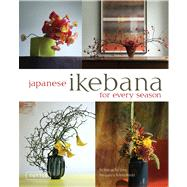 Japanese Ikebana for every season by Imai, Rie; Ueno, Yuji; Murata, Noboru, 9784805312124