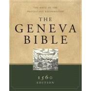 The Geneva Bible: A Facsimile of the 1560 Edition by N/A, 9781598562125