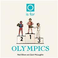 O Is for Olympics by Elliott, Ned; Mclaughlin, Zack, 9781907432125