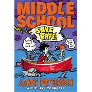 Middle School: Save Rafe! by Patterson, James; Tebbetts, Chris; Park, Laura, 9780316322126