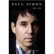 Paul Simon The Life by Hilburn, Robert, 9781501112126