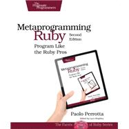 Metaprogramming Ruby 2: Program Like the Ruby Pros by Perrotta, Paolo, 9781941222126