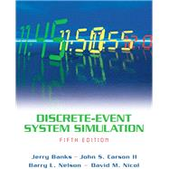 Discrete-Event System Simulation by Banks, Jerry; Carson, John S., II; Nelson, Barry L.; Nicol, David M., 9780136062127