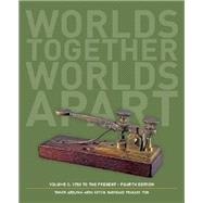 Worlds Together, Worlds Apart: A History of the World: 1750 to the Present by Tignor, Robert; Adelman, Jeremy; Aron, Stephen; Kotkin, Stephen; Marchand, Suzanne, 9780393922127