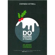 Do Nothing... Christmas Is Coming: An Advent Calendar With a Difference by Cottrell, Stephen, 9780715142127