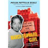 March Forward, Girl by Beals, Melba Pattillo; Morrison, Frank, 9781328882127