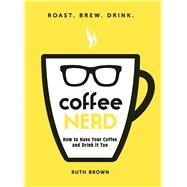 Coffee Nerd by Brown, Ruth, 9781440582127