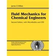 Fluid Mechanics for Chemical Engineers with Microfluidics and CFD by Wilkes, James O., 9780131482128