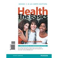 Health The Basics, Books a la Carte Edition by Donatelle, Rebecca J., 9780321942128