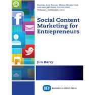 Social Content Marketing for Entrepreneurs by Barry, Jim, Dr., 9781631572128