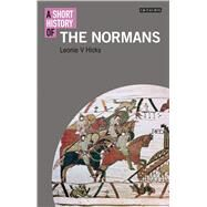 A Short History of the Normans by Hicks, Leonie, 9781780762128
