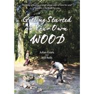 Getting Started in Your Own Wood by Evans, Julian; Rolls, Will, 9781856232128