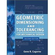Geometric Dimensioning and Tolerancing for Mechanical Design 2/E by Cogorno, Gene, 9780071772129