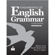Fundamentals of English Grammar Workbook by Azar, Betty S.; Koch, Rachel Spack; Hagen, Stacy A., 9780138022129