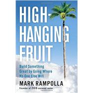High-hanging Fruit by Rampolla, Mark, 9780399562129