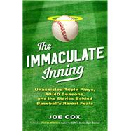 The Immaculate Inning by Cox, Joe; Mendoza, Jessica, 9781493032129