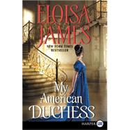 My American Duchess by James, Eloisa, 9780062442130