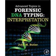 Advanced Topics in Forensic DNA Typing by Butler, John M., 9780124052130