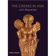 The Greeks in Asia by Boardman, John, 9780500252130