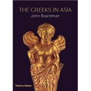 The Greeks in Asia by Boardman, John, 9780500252130